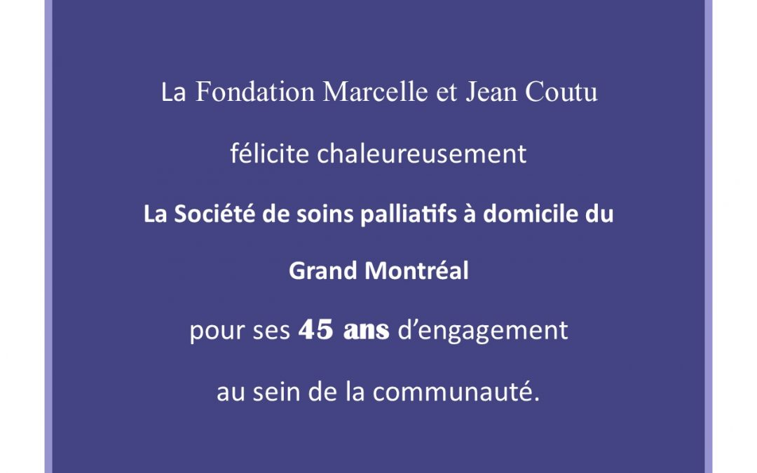 La Société est fière de pouvoir compter sur le soutien de la Fondation Marcelle et Jean Coutu !